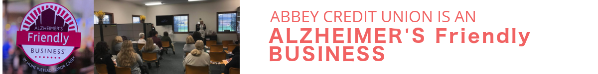 Abbey Credit Union is an Alzheimer's Friendly Business